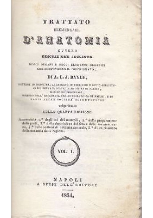 TRATTATO ELEMENTARE D' ANATOMIA - A. L. J.Bayle completo 2 VOLUMI 1834 Napoli *