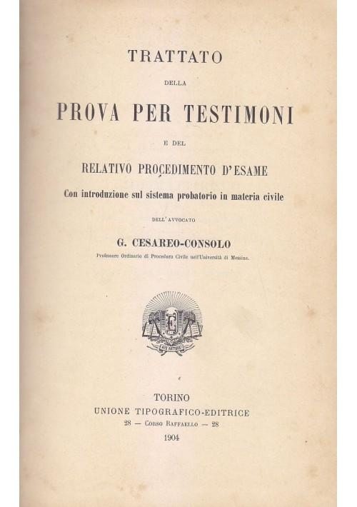 TRATTATO PROVA PER TESTIMONI E PROCEDIMENTO ESAME G. Cesareo Consolo 1904 UTET