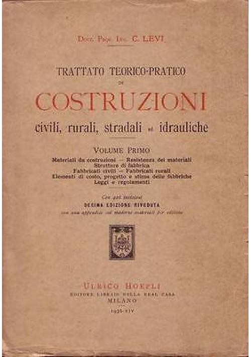 TRATTATO TEORICO PRATICO DI COSTRUZIONI CIVILI RURALI STRADALI IDRAULICHE Vol. I