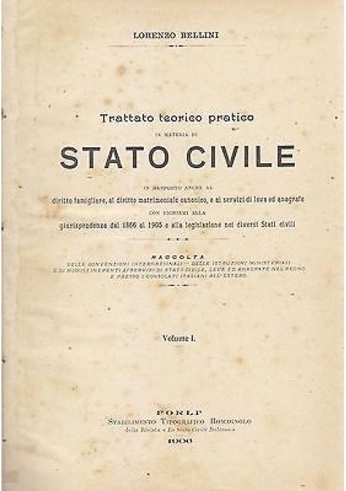 TRATTATO TEORICO PRATICO IN MATERIA DI STATO CIVILE 2 voll 1906 Lorenzo Bellini