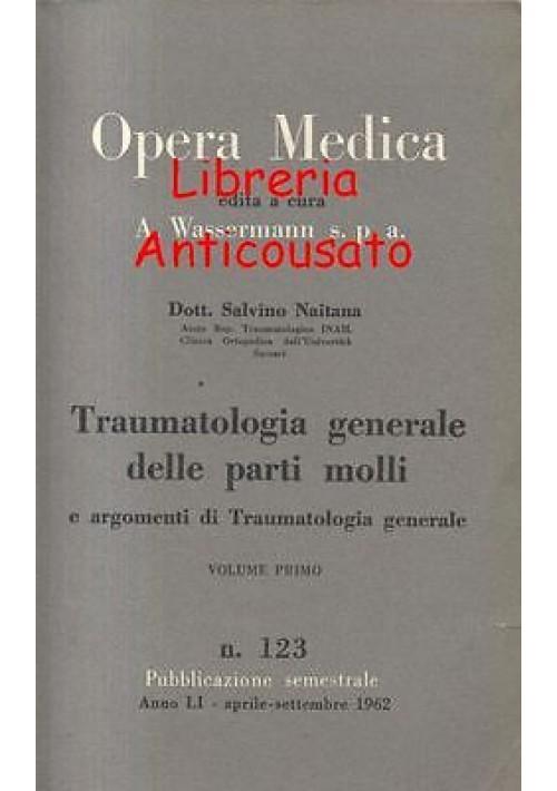 TRAUMATOLOGIA GENERALE DELLE PARTI MOLLI di Salvatore Naitana -  Wassermann 1946