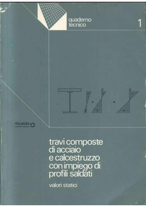TRAVI COMPOSTE DI ACCIAIO E CALCESTRUZZO IMPIEGO PROFILI SALDATI 1974 Italsider