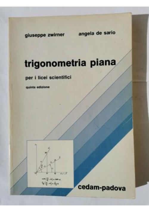 TRIGONOMETRIA PIANA Giuseppe Zwirner Angela De Sario 1981 Cedam licei scientific