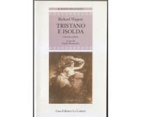 TRISTANO E ISOLDA  Richard Wagner 1994 Le lettere CON TESTO A FRONTE