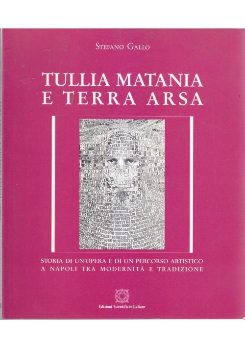 TULLIA MATANIA E TERRA ARSA  Stefano Gallo 1992 Edizioni Scientifiche Italiane *