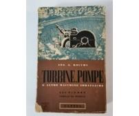 TURBINE POMPE e Altre Macchine Idrauliche di G. Rocchi 1948 Lattes Uso Studenti