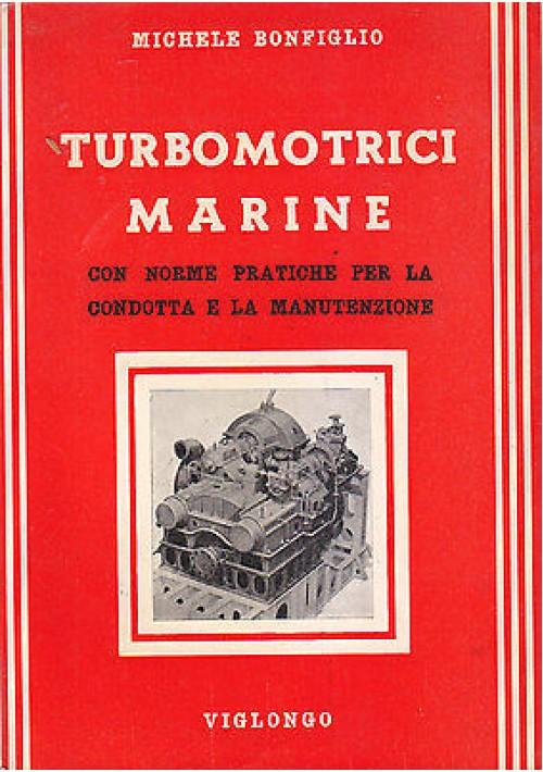 TURBOMOTRICI MARINE di Michele Bonfiglio - Viglongo Editore 1959