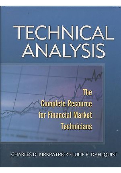 Technical Analysis: The Complete Resource for Financial Market Technicians 2008