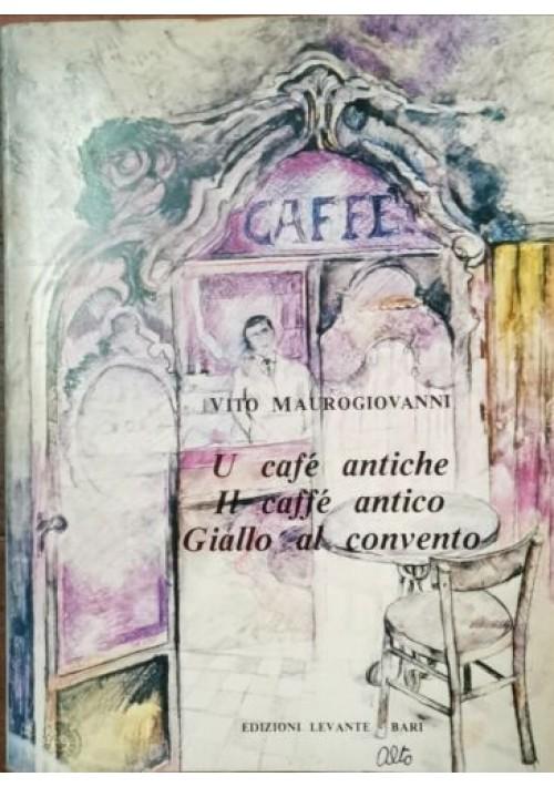 U CAFÈ ANTICHE - GIALLO AL CONVENTO Vito Maurogiovanni 1983 dialetto barese