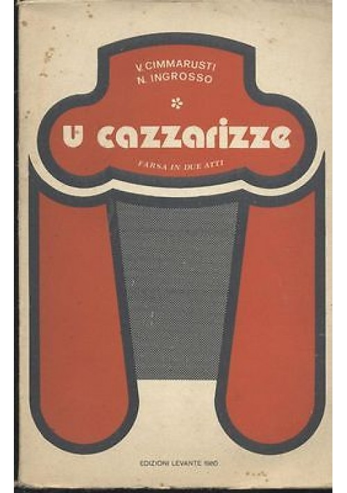 U CAZZARIZZE  FARSA IN 2 ATTI di V. Cimmarusti e N. Ingrosso