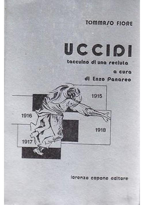 UCCIDI TACCUINO DI UNA RECLUTA di Tommaso Fiore 1977 Lorenzo Capone Editore