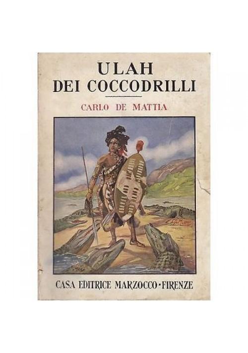ULAH  DEI COCCODRILLI di Carlo De Mattia - 1940 Marzocco ILLUSTRATO