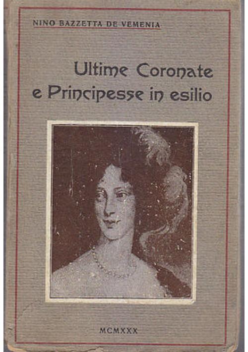 ULTIME CORONATE PRINCIPESSE IN ESILIO Nino Bazzetta De Vemenia 1930 la Cisalpina