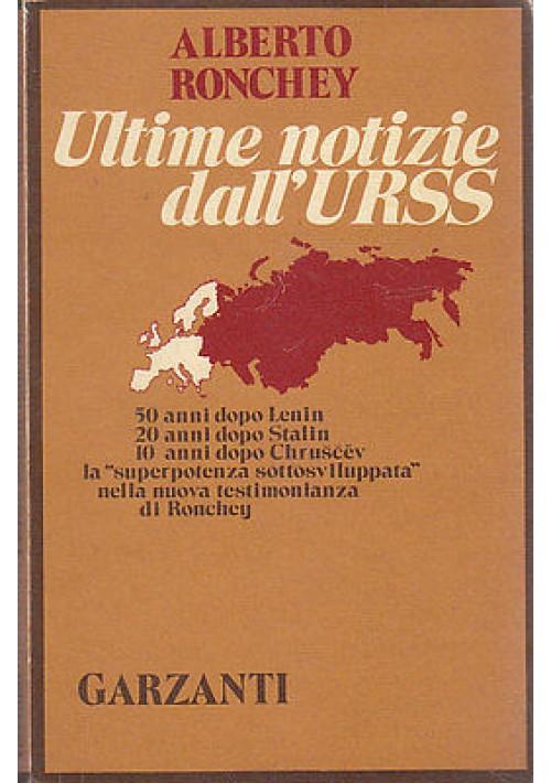ULTIME NOTIZIE DALL'URSS di Alberto Ronchey 1974 Garzanti