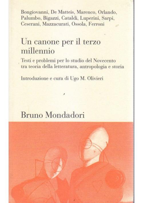 UN CANONE PER IL TERZO MILLENNIO a cura di Ugo Olivieri 2001 Bruno Mondadori