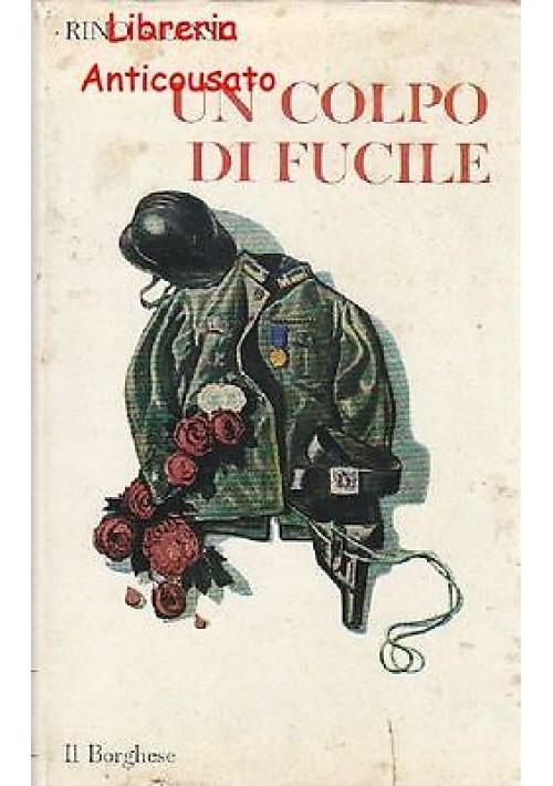 UN COLPO DI FUCILE e altri racconti di Rino Alessi Il Borghese 1967 I edizione