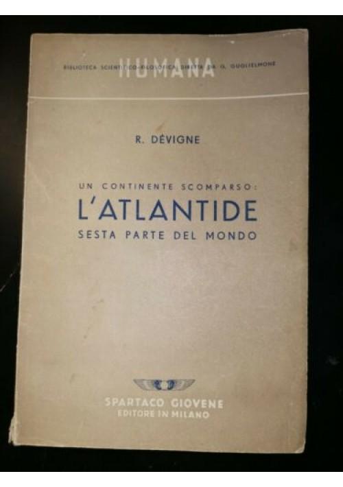 UN CONTINENTE SCOMPARSO L'ATLANTIDE sesta parte del mondo di R. Devigne 1945