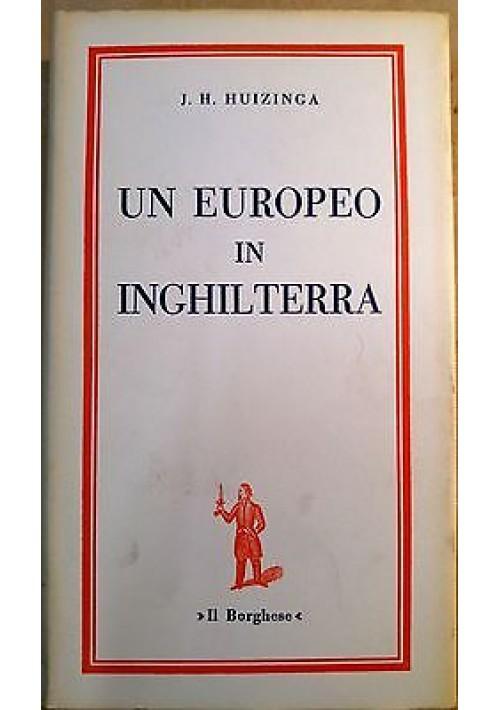 UN EUROPEO IN INGHILTERRA di J. H. Huizinga 1966 Edizioni de Il Borghese