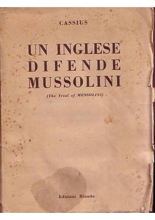 UN INGLESE DIFENDE MUSSOLINI ( the trial of Mussolini ) di Cassius 1946