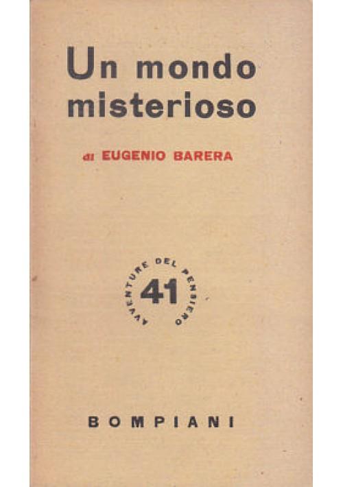 UN MONDO MISTERIOSO Eugenio Barera 1945 Bompiani - metapsichica spiritismo