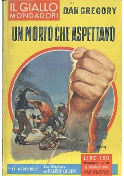 UN MORTO CHE ASPETTAVO DI DAN GREGORY 572  17 GENNAIO 1960 Il giallo Mondadori