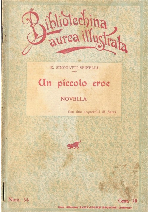 UN PICCOLO EROE di E. Simonatti Spinelli 1908 Salvatore Biondo illustrato Sarri