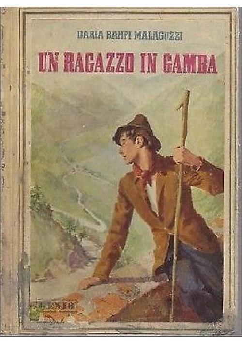 UN RAGAZZO IN GAMBA di Daria Banfi Malaguzzi 1941 romanzo giovanetti ILLUSTRATO