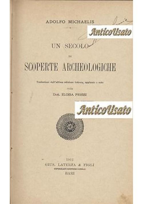 UN SECOLO DI SCOPERTE ARCHEOLOGICHE di Adolfo Michaelis 1912 Laterza