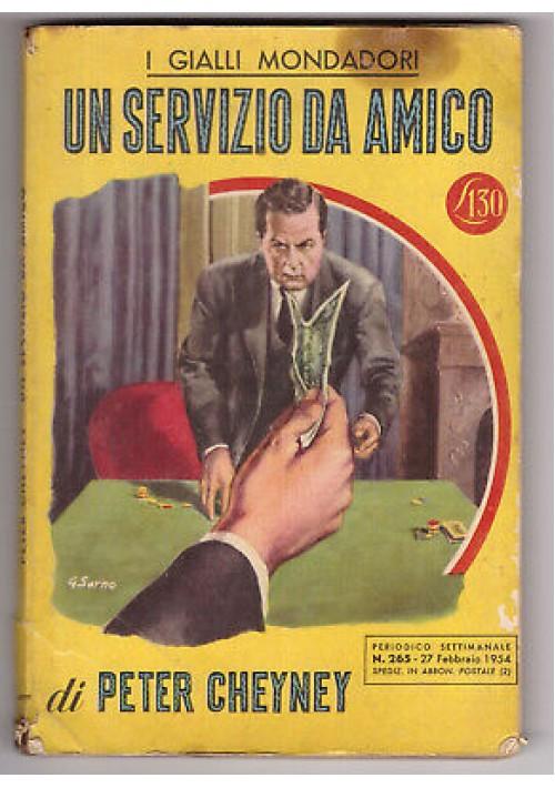 UN SERVIZIO DA AMICO di Peter Cheyney - Mondadori  I edizione 1954 gialli n.265