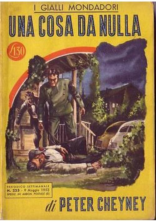 UNA COSA DA NULLA di Peter Cheyney - Mondadori  I edizione 1953