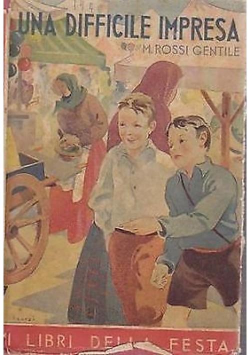 UNA DIFFICILE IMPRESA di Maria Rossi Gentile - Salani i libri della festa 1946