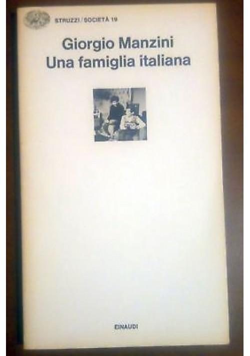 UNA FAMIGLIA ITALIANA di Giorgio Manzini 1980 Einaudi Struzzi società