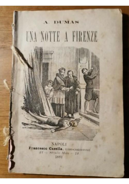 UNA NOTTE A FIRENZE di Alessandro Dumas - Francesco Casella editore 1881 romanzo