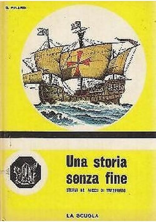 UNA STORIA SENZA FINE di  Delia Pinardi illustrato da Francesco Pescador - 1966
