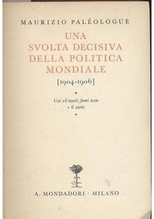 UNA SVOLTA DECISIVA NELLA POLITICA MONDIALE (1904-1906) Maurizio Peleologue 1934