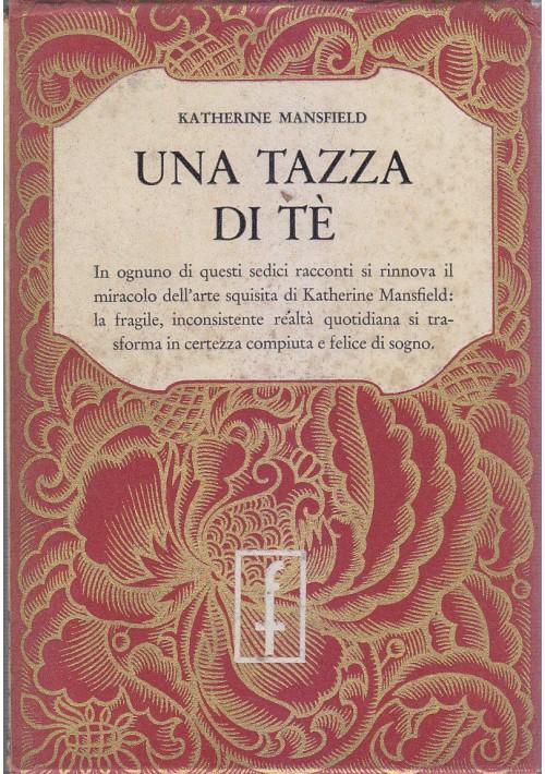 UNA TAZZA DI Tè di Katherine Mansfield 1952 Frassinelli Tipografo Editore