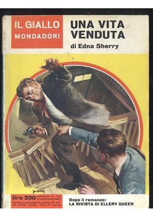 UNA VITA VENDUTA di Edna Sherry 8 settembre 1962 n. 762 Il giallo Mondadori