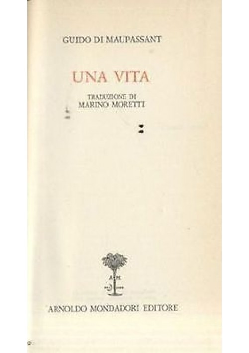 UNA VITA di Guy de Maupassant 1971 - Mondadori biblioteca romantica