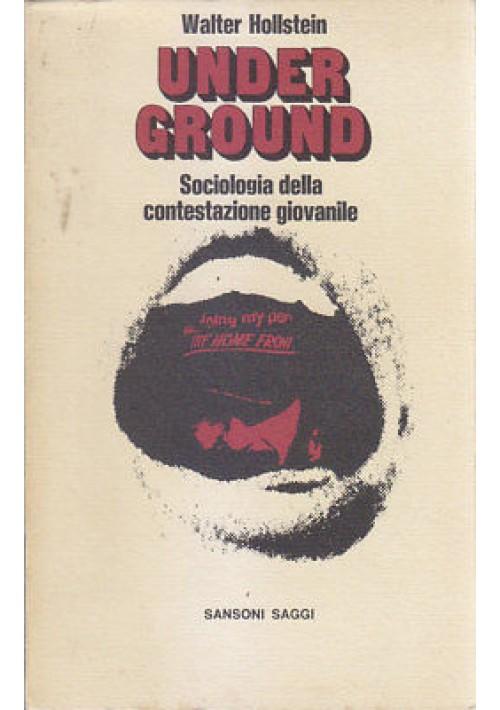 UNDER GROUND di Walter Hollstein sociologia della contestazione giovanile 1974
