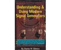 UNDERSTANDING e USING MODERN SIGNAL GENERATORS di Charles Gilmore 1976 Tab Books