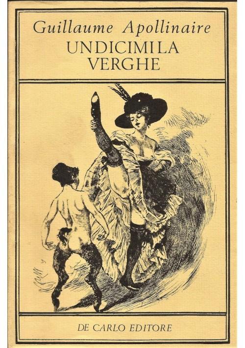 UNDICIMILA VERGHE di Guillaume Apollinaire 1976 De Carlo Editore