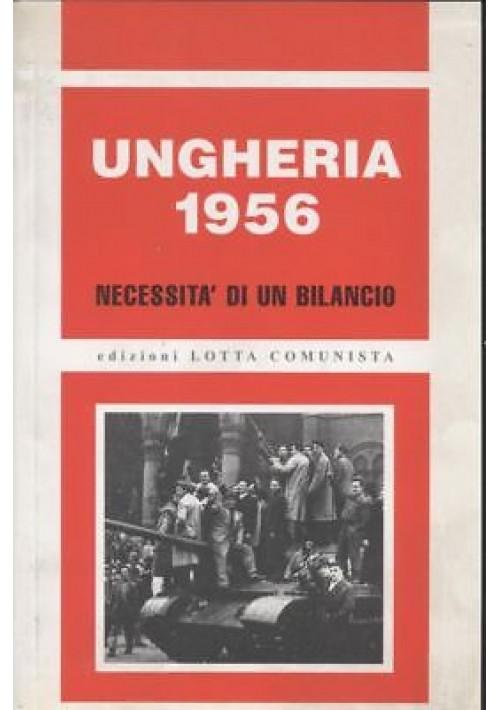 UNGHERIA 1956 necessità di un bilancio 2006 Lotta comunista