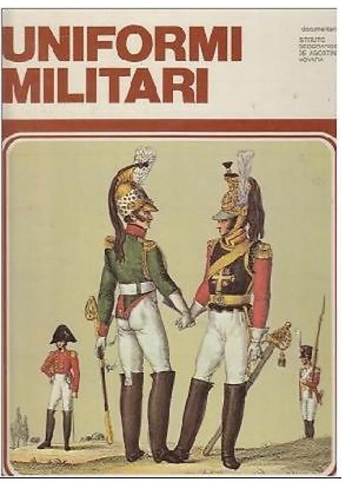 UNIFORMI MILITARI di J B R Nicholson e Marziano Brignoli 1973 De Agostini
