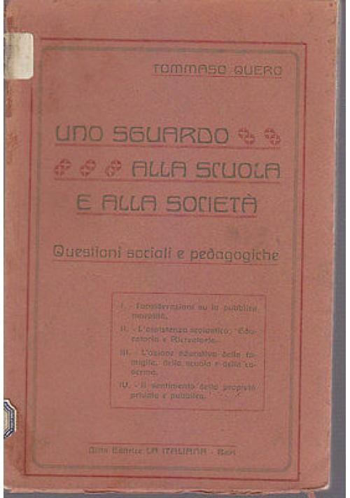 UNO SGUARDO ALLA SCUOLA E ALLA SOCIETA' QUESTIONI SOCIALI E PEDAGOGICHE di Quero