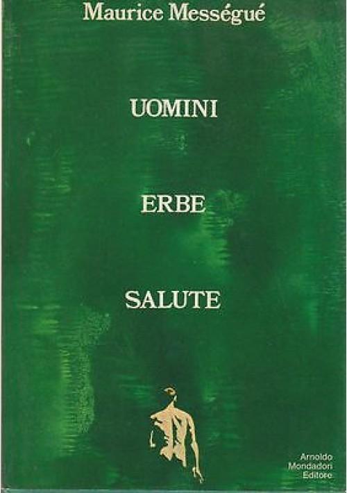 UOMINI  ERBE SALUTE di Maurice Messéngué 1971 Mondadori Editore