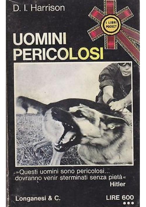 UOMINI PERICOLOSI di D.I. Harrison 1973 Longanesi Pocket Editore