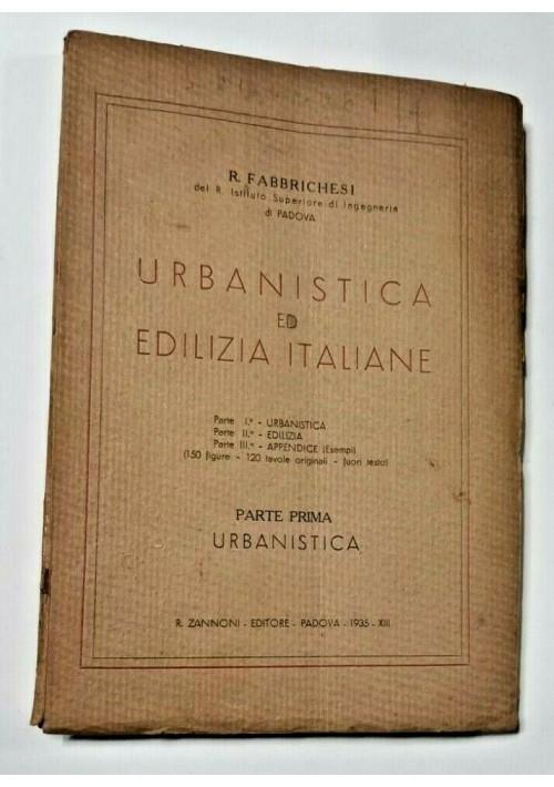 URBANISTICA ED EDILIZIA ITALIANE parte I di Fabbrichesi 1935 Libro ingegneria