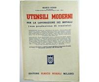 UTENSILI MODERNI PER LA LAVORAZIONE DEI METALLI di Mario Rossi 1945 Hoepli Libro