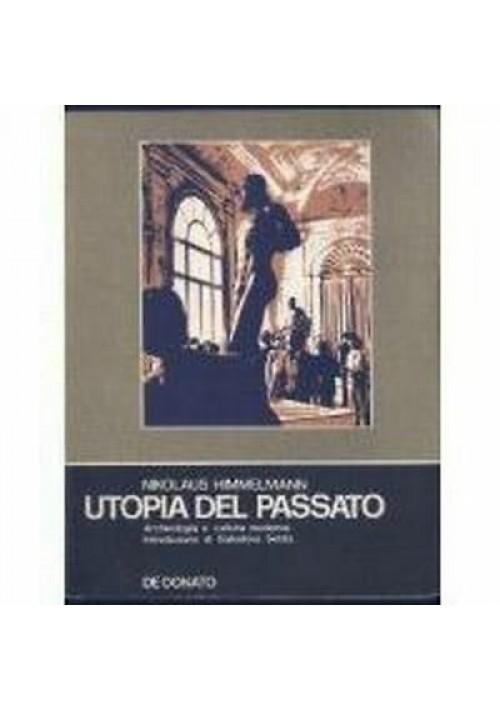 UTOPIA DEL PASSATO ARCHEOLOGIA E CULTURA MODERNA Nikolaus Himmelmann 1981