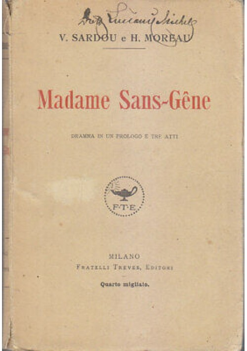 V. Sardou e H. Moreau MADAME SANS GENE Dramma in un prologo e tre atti 1922